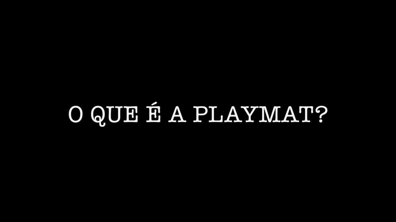 """vídeo que explica """"O que é a PLAYMAT?"""""""